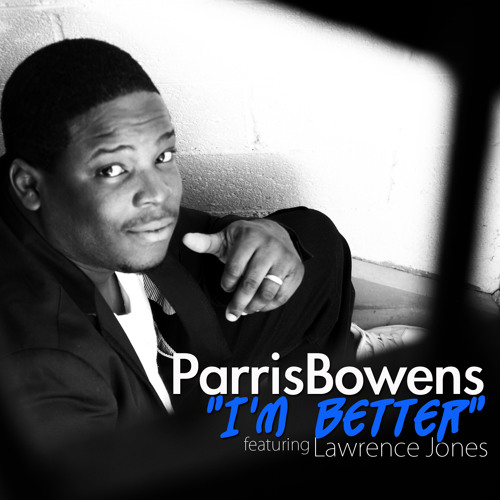 """""""I'm Better"""" featuring Lawrence Jones"""