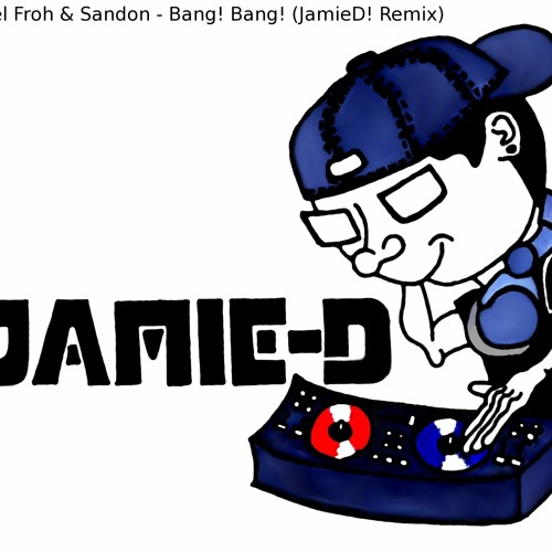 Michael Froh & Sandon - Bang! Bang! (JamieD Remix) Free Download, Click Buy