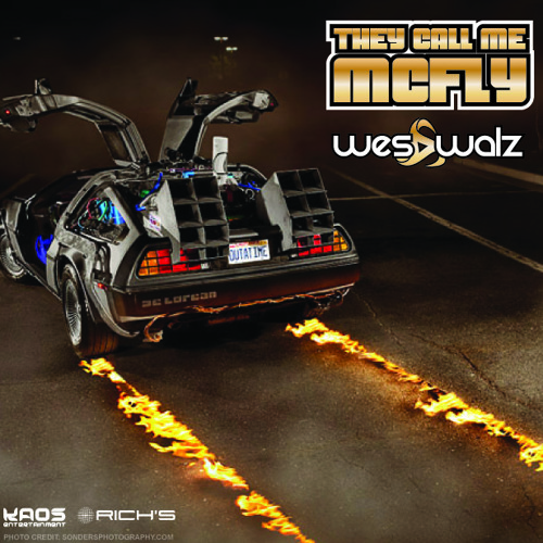 Wes Walz - They Call Me McFly