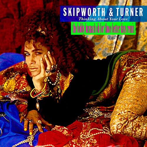 SKIPWORTH & TURNER - THINKING ABOUT YOUR LOVE -THE BOBBY BUSNACH DANCING ON THIN ICE REMIX-14.18
