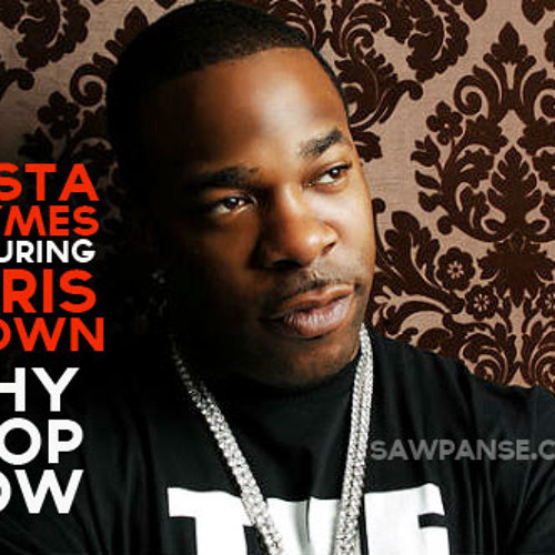 Busta Rhymes feat. Chris Brown Why Stop Now