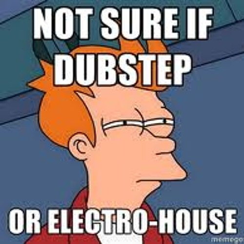Dubstep & Electro House