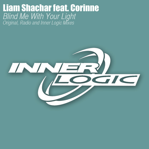 Liam Shachar feat. Corinne - Blind Me With Your Light (Original Mix)