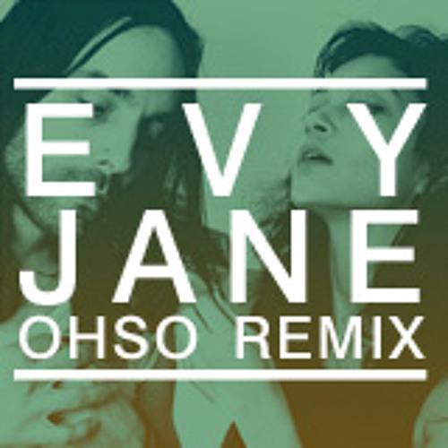 Evy Jane - OHSO remix