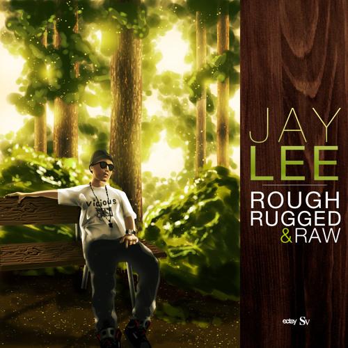 Jay Lee - Rough Rugged & Raw