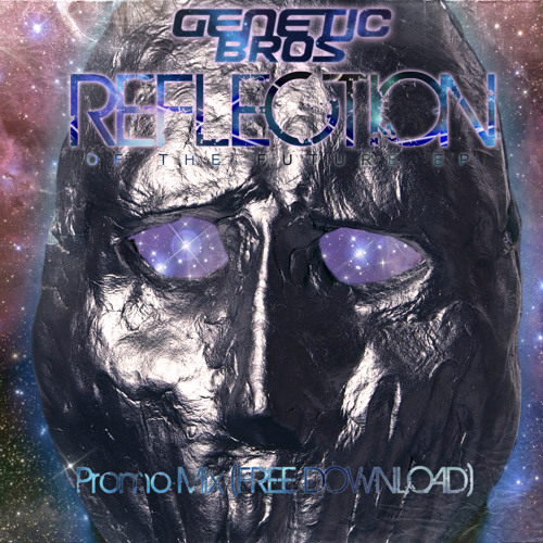 """Geneticbros - """"Reflection Of The Future EP"""" Promo Mix - [Free Download]"""