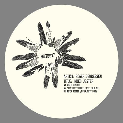 Roger Gerressen - Inked Jester EP - WLTD017