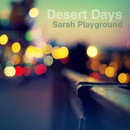Sarah Playground - Desert Days