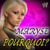WWE : Pourquoi ? ( Maryse )