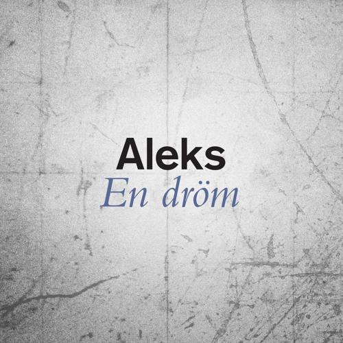 Aleks - En Dröm (Single Version)