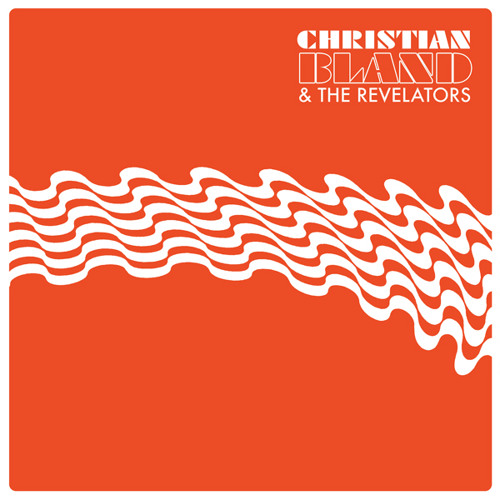 Christian Bland and The Revelators - I See You