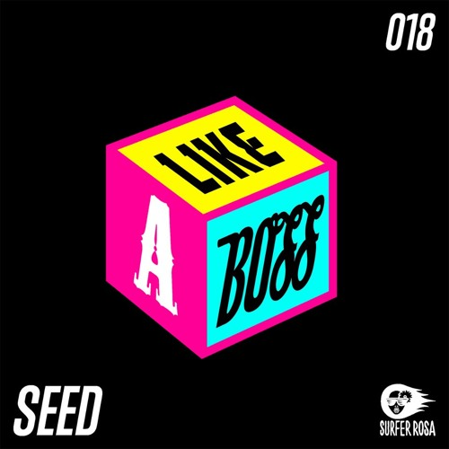 Seed_Like a Boss (Original Mix) On Beatport!!! SURFER ROSA RECORDS