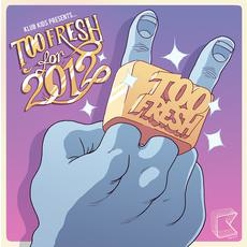 Too Fresh - Too Fresh 2012 (Dancefloor Outlaws Remix)