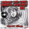 Back to the Bass Kicks III (Original Production DJ Mix) (FREE DOWNLOAD)