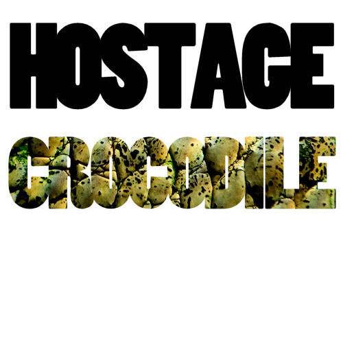 "Hostage - ""Crocodile"" (Black Butter #20)"