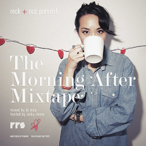 Rock&Roz present: The Morning After Mixtape (Feb 2012)