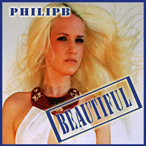Beautiful  (Original Mix and Vocals by ThePhilip B and Sarah K.)