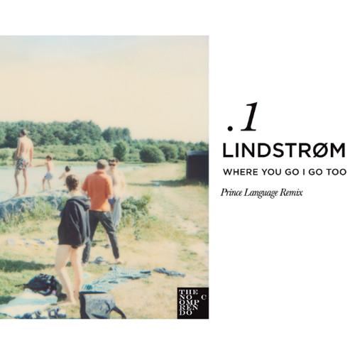 Lindstrom - Where You Go I Go Too (Prince Language Remix) - Preview