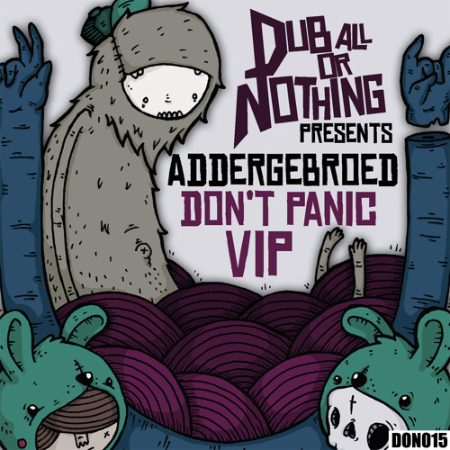 Addergebroed - Dont Panic VIP (Clip) (OUT NOW! on Dub All Or Nothing)