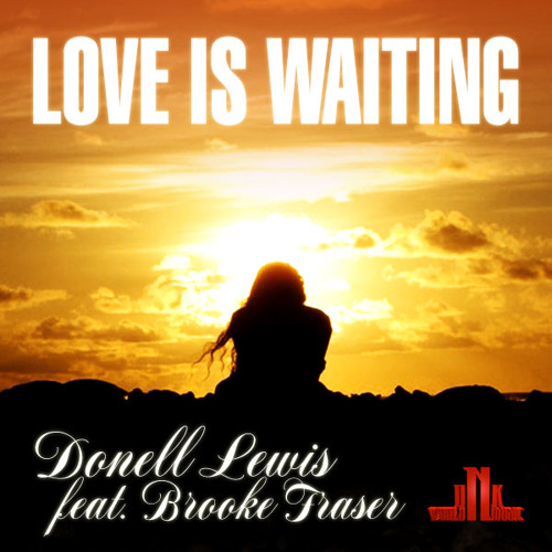 Donell Lewis feat Brooke Fraser - Love is waiting