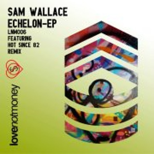 Sam Wallace - Echelon (Hot Since 82 Remix)