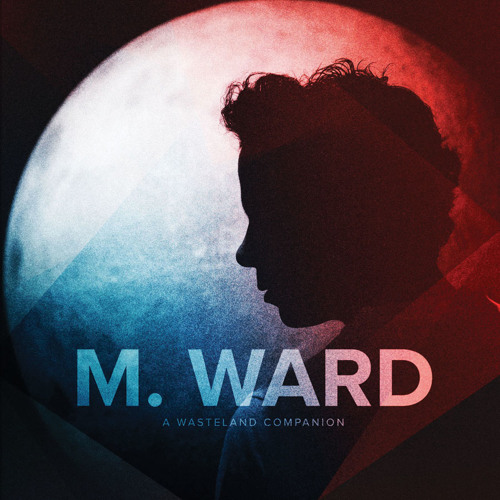 "M. Ward ""Primitive Girl (Single Version)"""