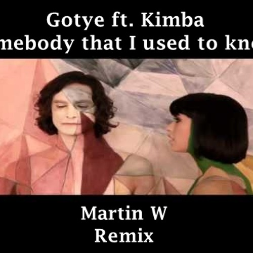 Martin W - Somebody that I used to know / RMX (Gotye)