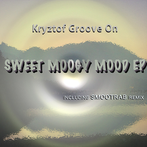 Kryztof Groove On - Sweet Moogy Mood (Smootrab Remix) || Planet Scaldia || TEASER