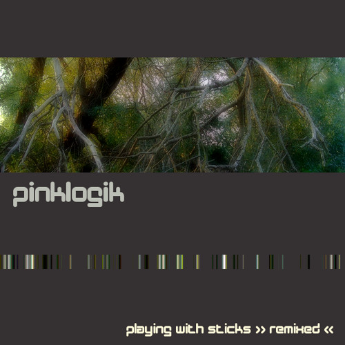 """Pinklogik """"Playing With Sticks"""" (Aime In The Forest Of Stick Giants Remix)"""