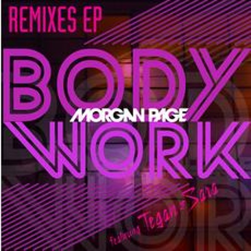 Morgan Page Feat. Tegan & Sara - Body Work