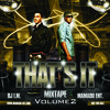 THAT`S IT MIXTAPE VOL. 2 PRESENTED BY MAMADU ENT. MIXED BY DJ I.M.