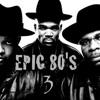 EPIC 80S-Part 3 (OFFICIAL MIXTAPE)