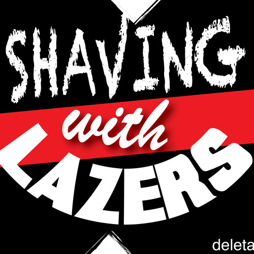 Shaving With Lazers