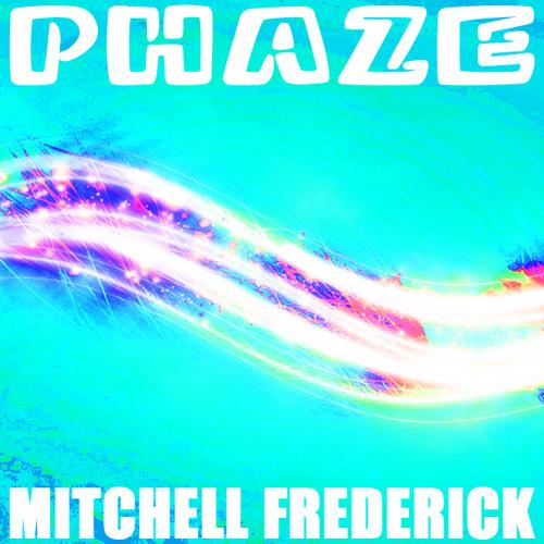 Mitchell Frederick - Phaze (Original Mix) [Unsigned]