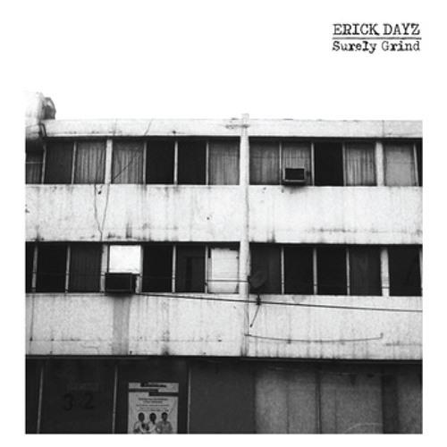 Erick Dayz - Surely Grind