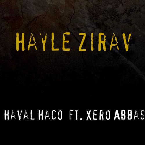 Haval Haco ft. Xero abbas - Hayle Zirav