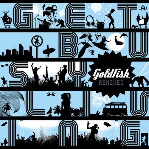 Goldfish - Get Busy Living ( James Copeland Remix )