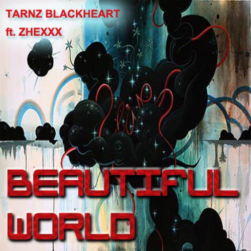Tarnz Blackheart ft. zhexxx - Beautiful World