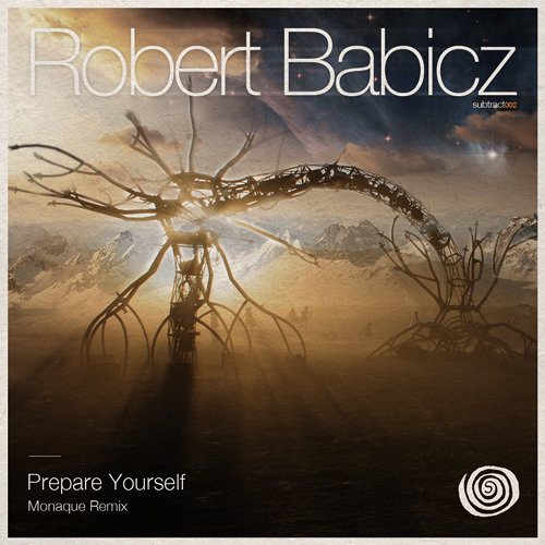 Robert Babicz - Prepare Yourself (Monaque Remix) Free Download