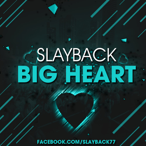 Slayback - Big Heart (Radio Edit)