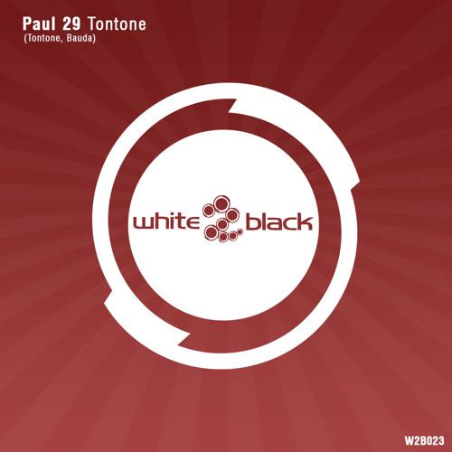 Paul 29 - Tontone (Radio Edit) // White2Black Records