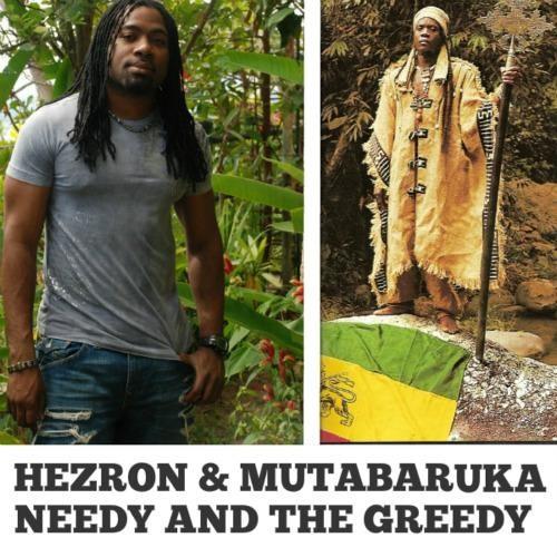 HEZRON & MUTABARUKA.. NEEDY AND GREEDY