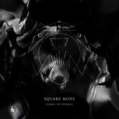 SQUARE MODE - Keinmal