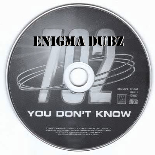 702 - You Don't Know (ENiGMA Dubz Mix) FREE DOWNLOAD