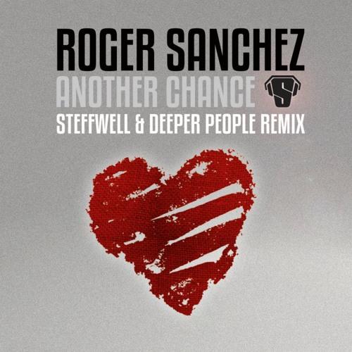 Roger Sanchez - Another Chance (Steffwell & Deeper People Remix) TEASER