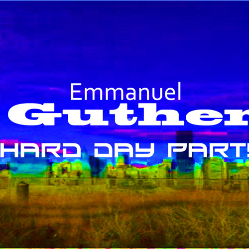 Emmanuel Guther-Hard day party (original mix)