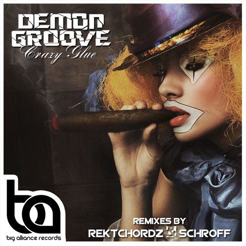 BA109 - Demon Groove feat. Sonny Black - Crazy Glue Inc/Rektchordz and Schroff Remixes