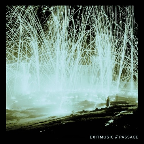 "Exitmusic - ""Passage"""