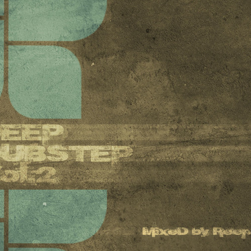 Deep Dubstep Volume 2 (Mixed by Reepa)