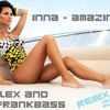 Inna - Amazing ( DJ Alex & Frankbass Remix ) 2012